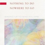 Nothing To Do, Nowhere to go…Waking Up To Who You Are